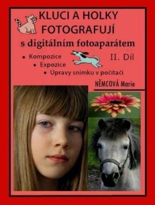 Kluci a holky fotografují s digitálním fotoaparátem II. díl