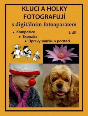 Kluci a holky fotografují s digitálním fotoaparátem I. díl