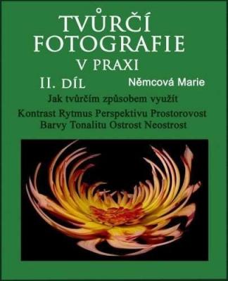 Tvůrčí fotografie v praxi II. díl