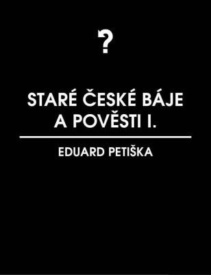 Staré české báje a pověsti 1