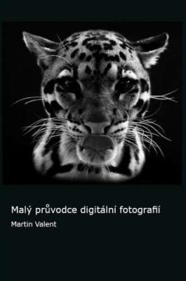 Malý průvodce digitální fotografií