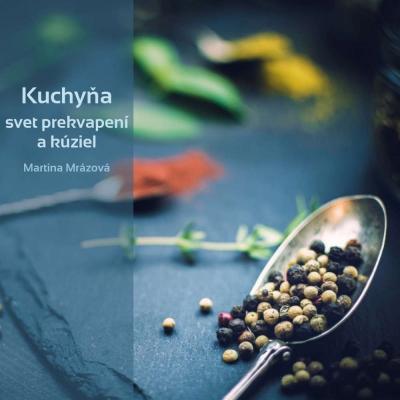Kuchyňa - svet prekvapení a kúziel