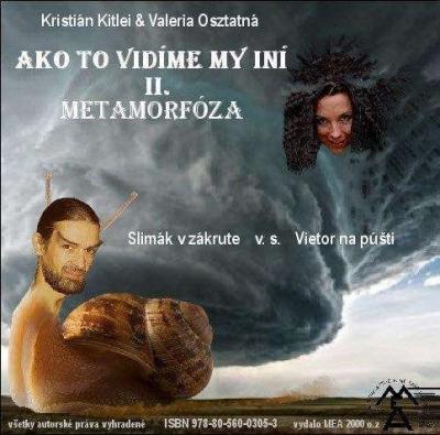 Ako to vidíme my iní 2 – Metamorfoza: Slimák v zákrute v. s. vietor na púšti