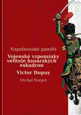 Vojenské vzpomínky husara Victora Dupuy