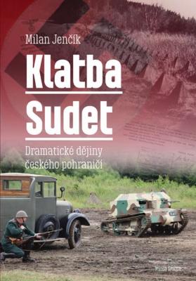 Klatba Sudet: Dramatické dějiny českého