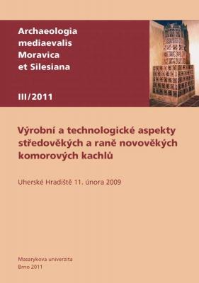 Výrobní a technologické aspekty středověkých a raně novověkých komorových kachlů