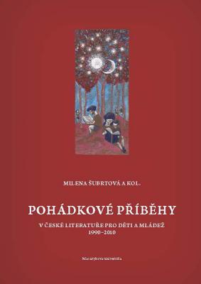 Pohádkové příběhy v české literatuře pro děti a mládež 1990–2010