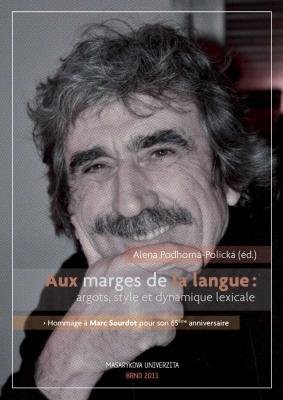 Aux marges de la langues argots, style et dynamique lexicale