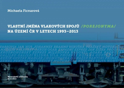 Vlastní jména vlakových spojů (porejonyma) na území ČR v letech 1993–2013