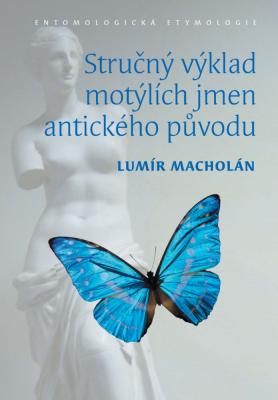 Stručný výklad motýlích jmen antického původu. Entomologická etymologie