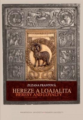 Hereze a loajalita. Heresy and Loyalty