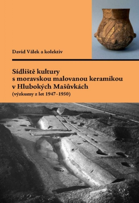 Sídliště kultury s moravskou malovanou keramikou v Hlubokých Mašůvkách (výzkumy z let 1947–1950)