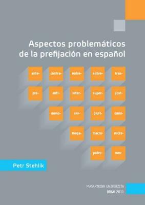 Aspectos problemáticos de la prefijación en español