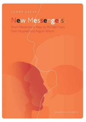 New Messengers: Short Narratives in Plays by Michael Frayn, Tom Stoppard and August Wilson