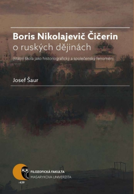 Boris N. Čičerin o ruských dějinách (státní škola jako historiografický a společenský fenomén)