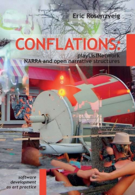 Conflations: playListNetWork, NARRA and open narrative structures
