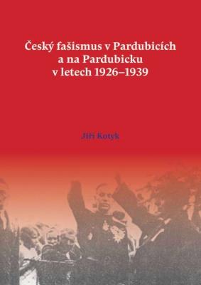 Český fašismus v Pardubicích a na Pardubicku v letech 1926-1939