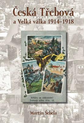 Česká Třebová a Velká válka 1914–1918
