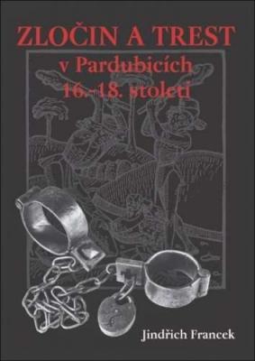Zločin a trest v Pardubicích 16.- 18. století
