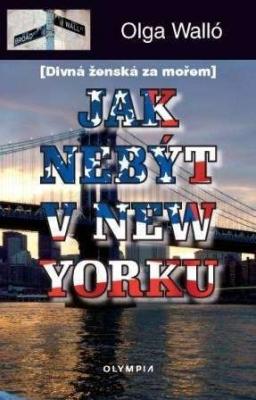 Jak nebýt v New Yorku