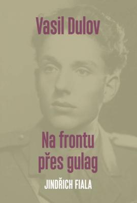 Vasil Dulov — Na frontu přes gulag