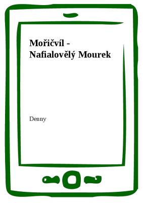 Mořičvíl - Nafialovělý Mourek