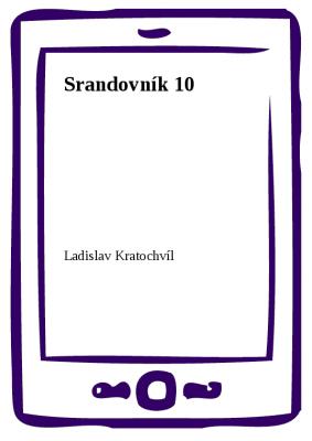 Srandovník 10