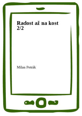Radost až na kost 2/2