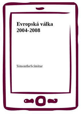 Evropská válka 2004-2008