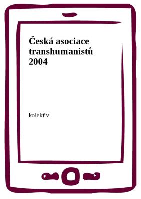 Česká asociace transhumanistů 2004