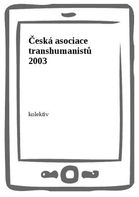 Česká asociace transhumanistů 2003