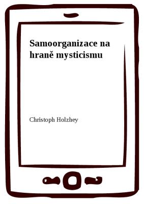 Samoorganizace na hraně mysticismu