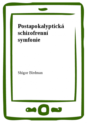 Postapokalyptická schizofrenní symfonie