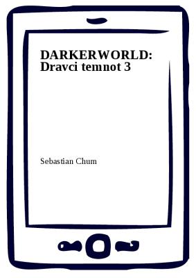 DARKERWORLD: Dravci temnot 3