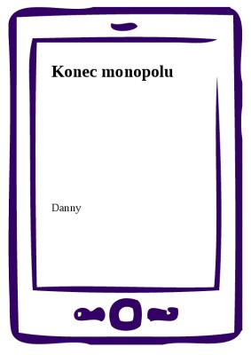 Konec monopolu