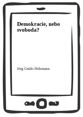 Demokracie, nebo svoboda?