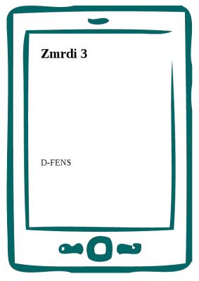 Zmrdi 3