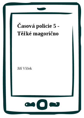 Časová policie 5 - Těžké magorično