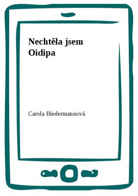 Nechtěla jsem Oidipa