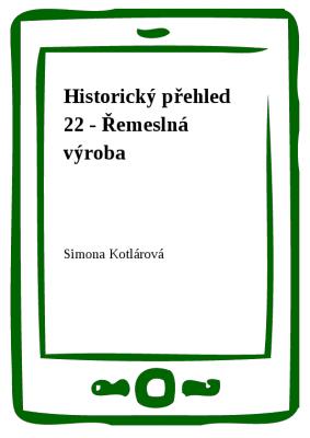 Historický přehled 22 - Řemeslná výroba