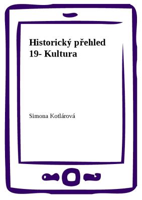 Historický přehled 19- Kultura
