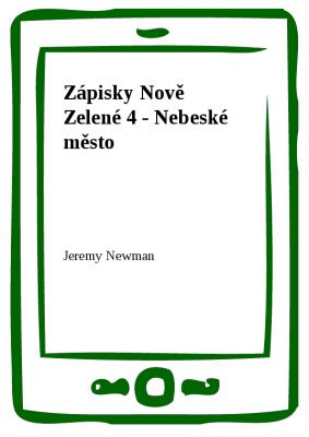 Zápisky Nově Zelené 4 - Nebeské město
