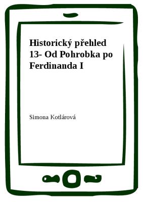 Historický přehled 13- Od Pohrobka po Ferdinanda I