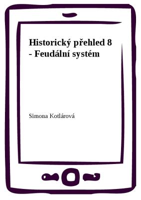 Historický přehled 8 - Feudální systém