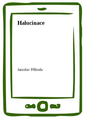 Halucinace