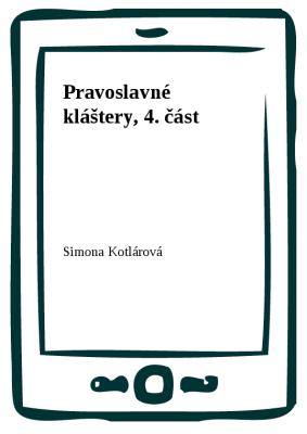 Pravoslavné kláštery, 4. část