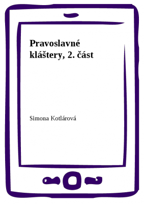 Pravoslavné kláštery, 2. část