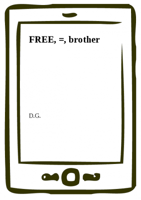 FREE, =, brother