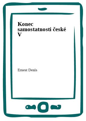 Konec samostatnosti české V