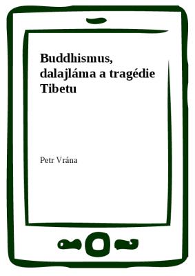 Buddhismus, dalajláma a tragédie Tibetu